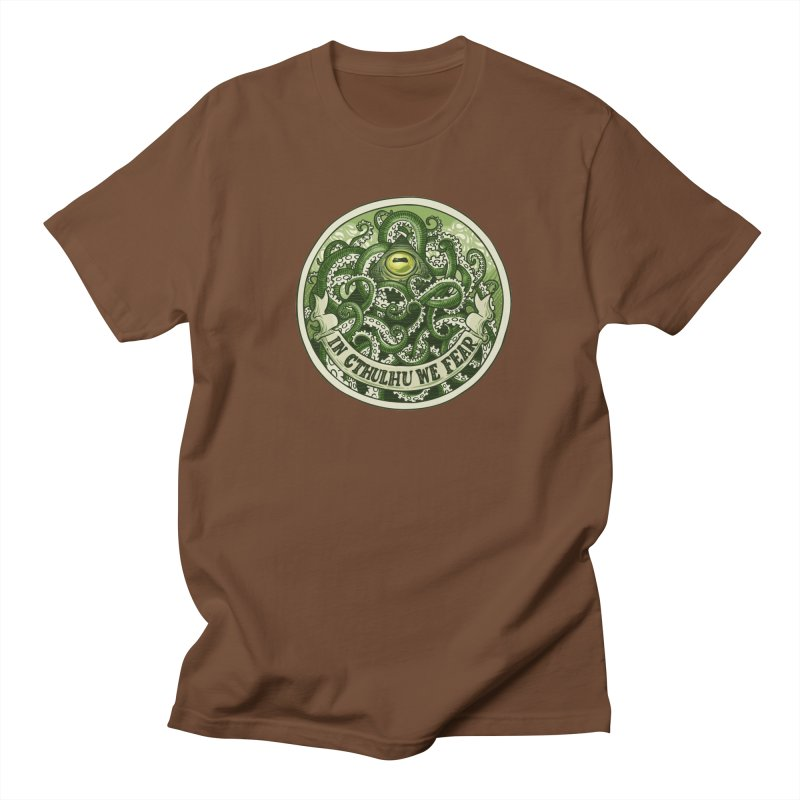 In Cthulhu We Fear Women's Unisex T-Shirt by Marty's Artist Shop