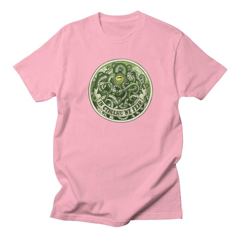 In Cthulhu We Fear Women's Regular Unisex T-Shirt by Marty's Artist Shop