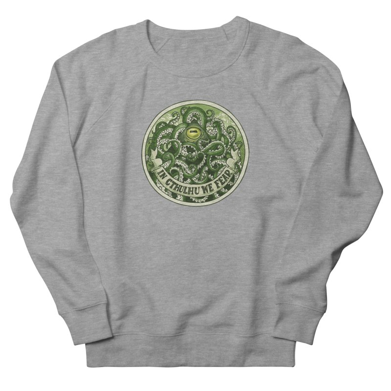 In Cthulhu We Fear Women's Sweatshirt by Marty's Artist Shop