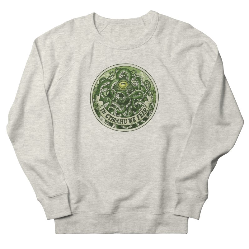 In Cthulhu We Fear Women's Sweatshirt by Marty's Artist Shop