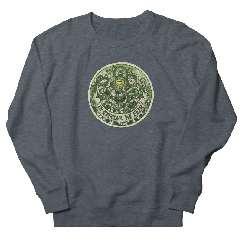 In Cthulhu We Fear Men's Sweatshirt by Marty's Artist Shop
