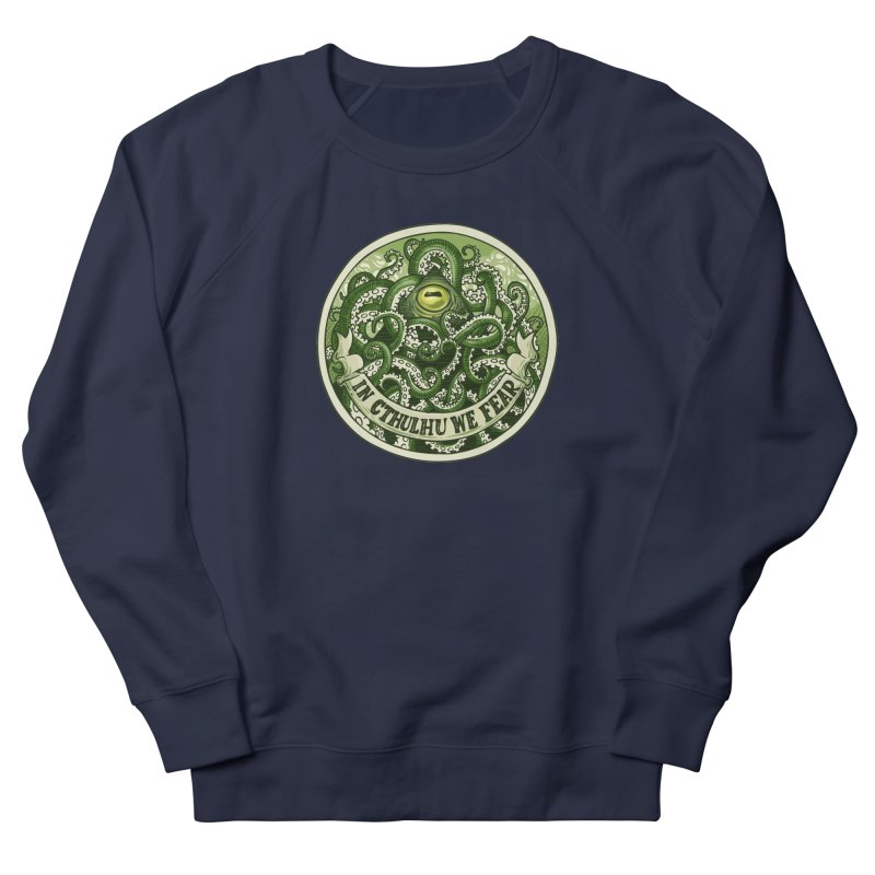 In Cthulhu We Fear Men's French Terry Sweatshirt by Marty's Artist Shop