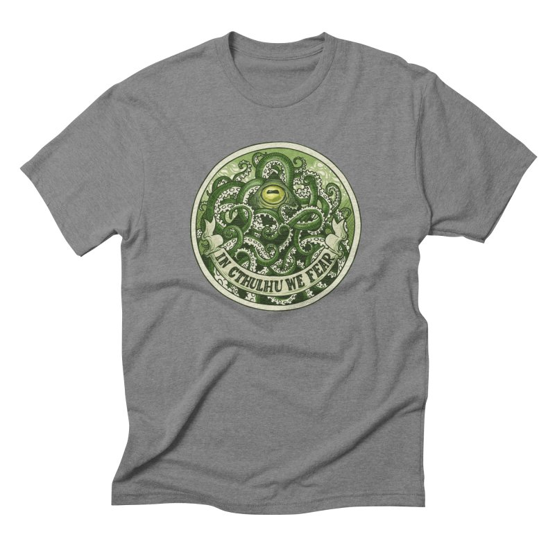 In Cthulhu We Fear Men's Triblend T-shirt by Marty's Artist Shop