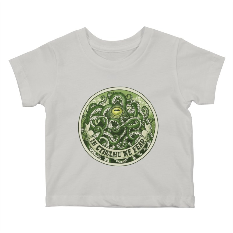 In Cthulhu We Fear Kids Baby T-Shirt by Marty's Artist Shop