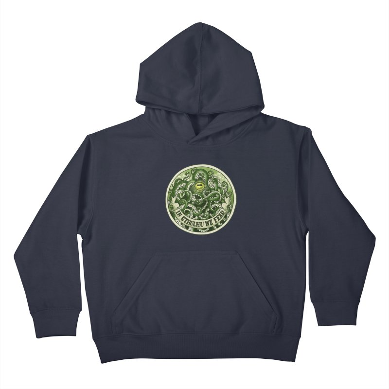 In Cthulhu We Fear Kids Pullover Hoody by Marty's Artist Shop