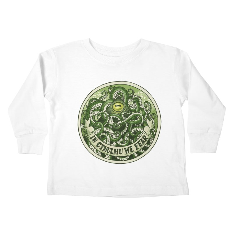 In Cthulhu We Fear Kids Toddler Longsleeve T-Shirt by Marty's Artist Shop