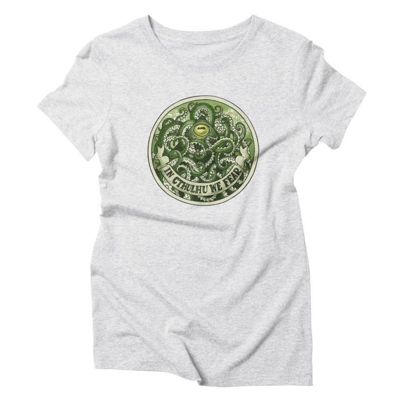In Cthulhu We Fear Women's T-Shirt by Marty's Artist Shop