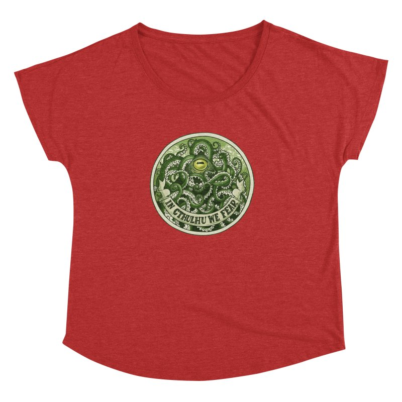 In Cthulhu We Fear Women's Dolman Scoop Neck by Marty's Artist Shop