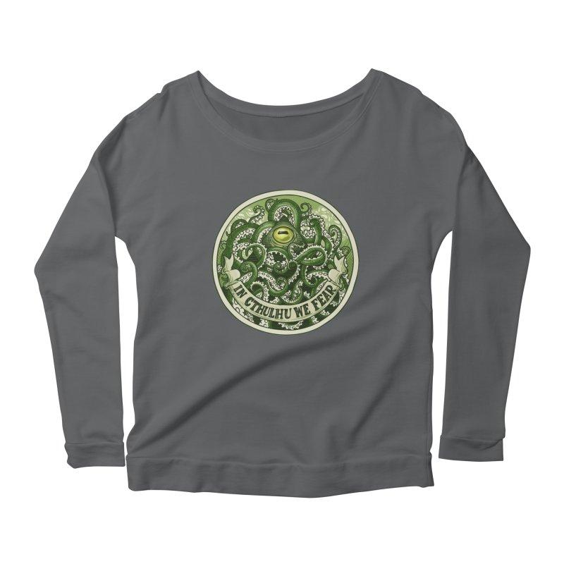 In Cthulhu We Fear Women's Scoop Neck Longsleeve T-Shirt by Marty's Artist Shop