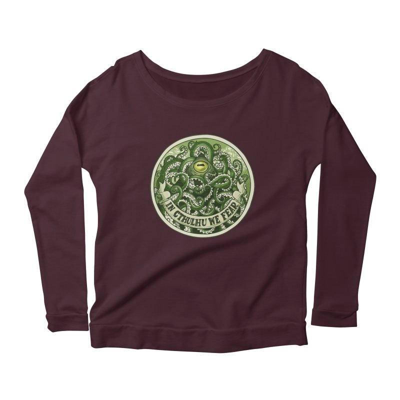 In Cthulhu We Fear Women's Longsleeve Scoopneck  by Marty's Artist Shop