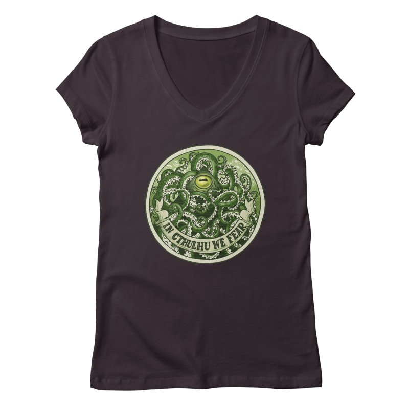 In Cthulhu We Fear Women's Regular V-Neck by Marty's Artist Shop