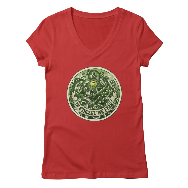 In Cthulhu We Fear Women's V-Neck by Marty's Artist Shop