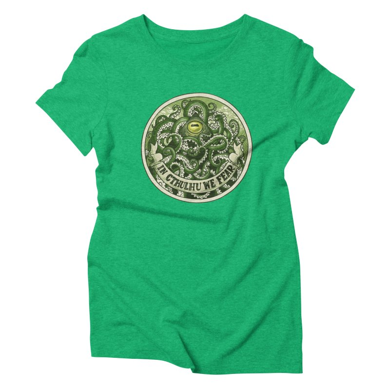 In Cthulhu We Fear Women's Triblend T-Shirt by Marty's Artist Shop