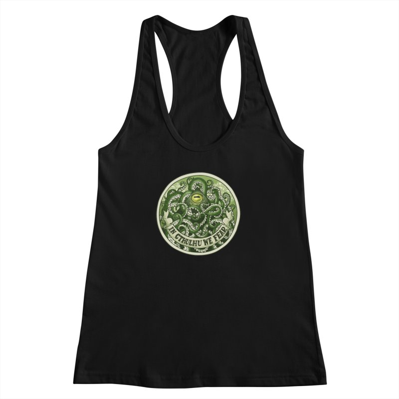 In Cthulhu We Fear Women's Racerback Tank by Marty's Artist Shop