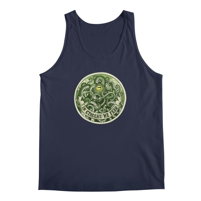 In Cthulhu We Fear Men's Regular Tank by Marty's Artist Shop
