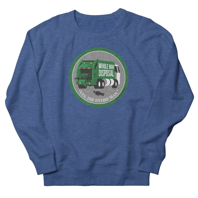 Whole Man Disposal, 2021 Men's Sweatshirt by Marty's Artist Shop