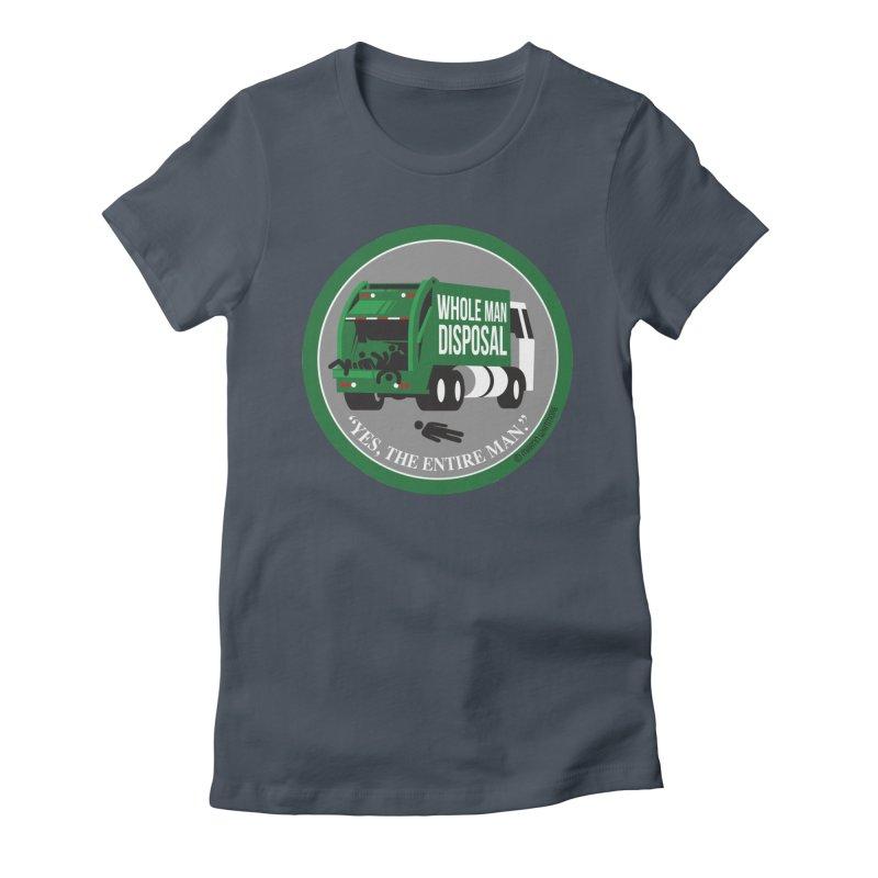 Whole Man Disposal, 2021 Women's T-Shirt by Marty's Artist Shop