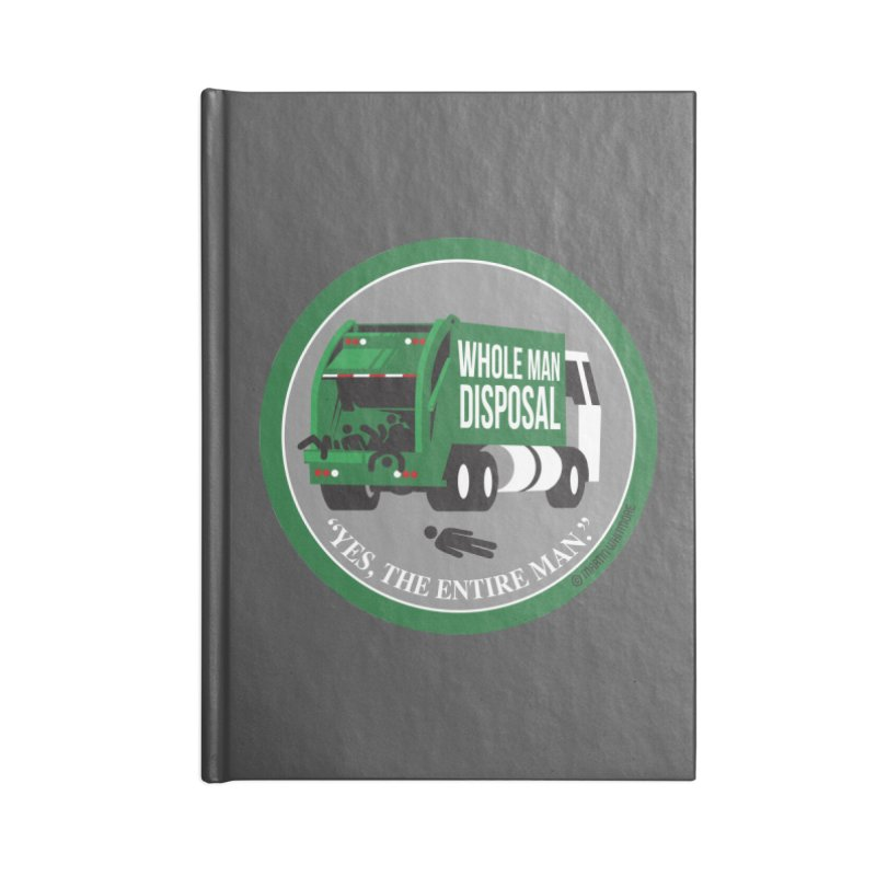 Whole Man Disposal, 2021 Accessories Notebook by Marty's Artist Shop