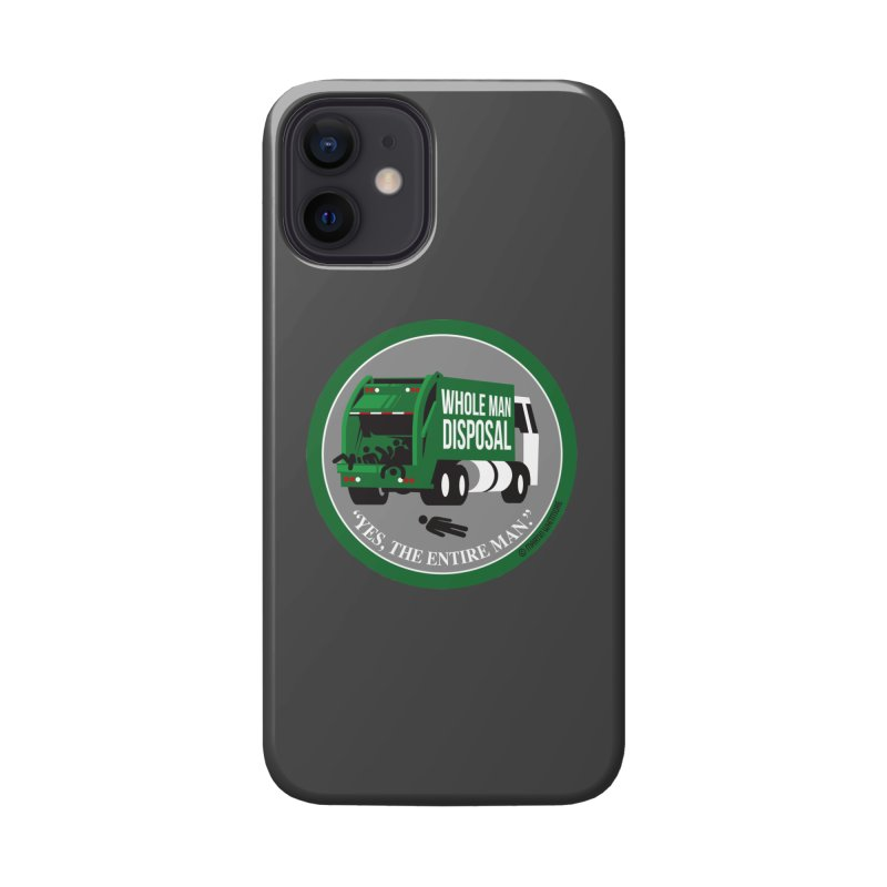 Whole Man Disposal, 2021 Accessories Phone Case by Marty's Artist Shop