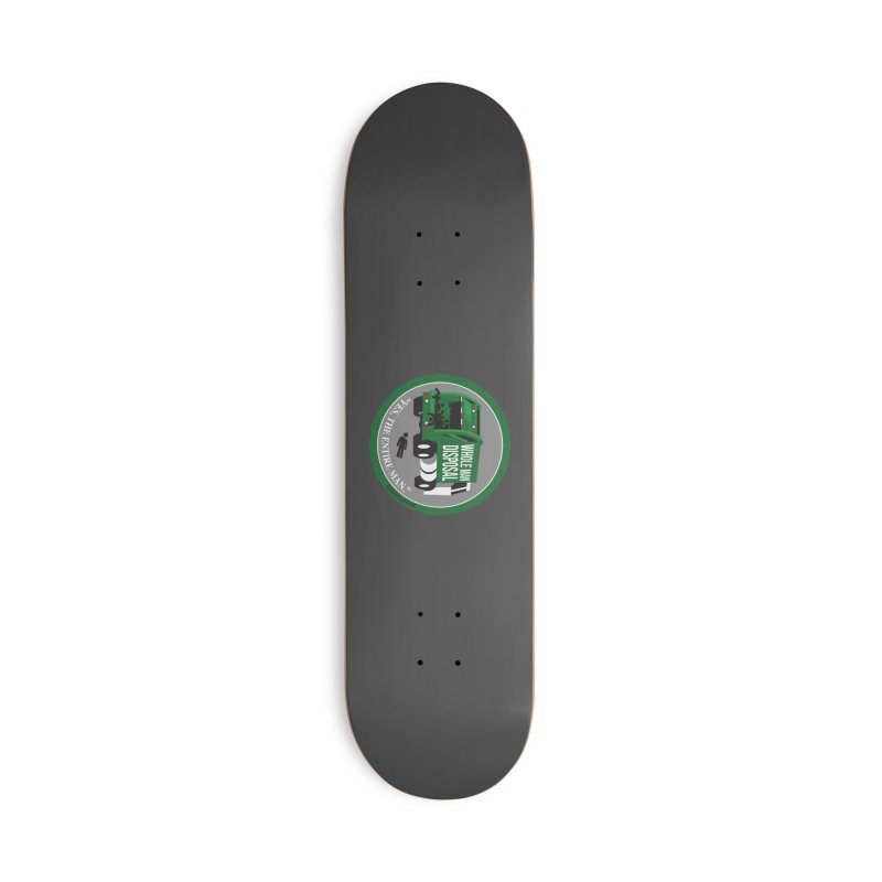 Whole Man Disposal, 2021 Accessories Skateboard by Marty's Artist Shop