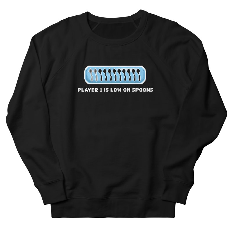 Low On Spoons Women's French Terry Sweatshirt by Marty's Artist Shop