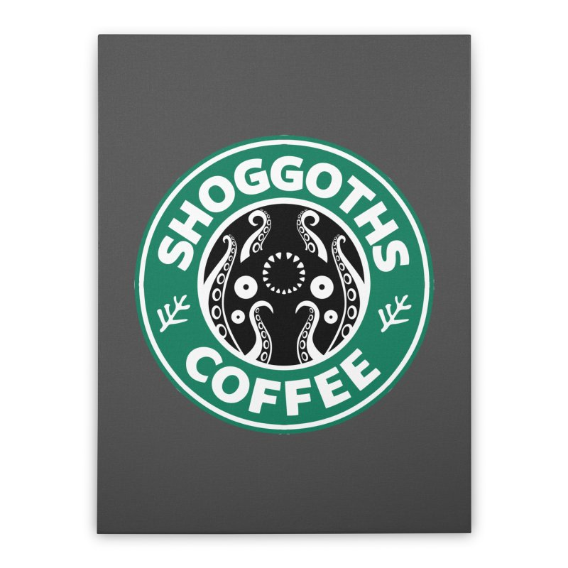 Shoggoths Coffee Home Stretched Canvas by Marty's Artist Shop