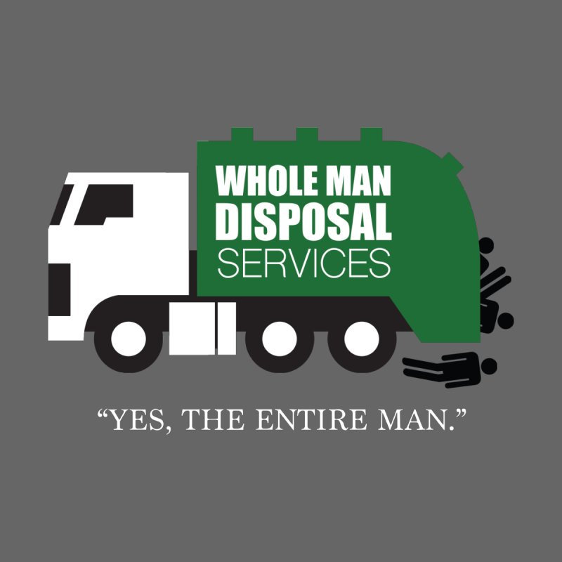 Whole Man Disposal by Marty's Artist Shop