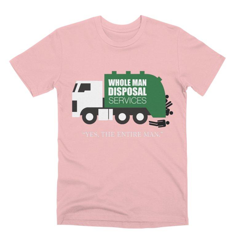 Whole Man Disposal Men's Premium T-Shirt by Marty's Artist Shop