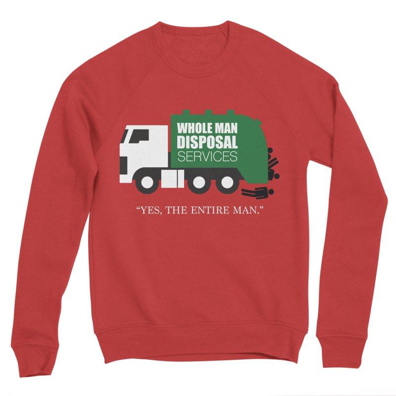 Whole Man Disposal Women's Sponge Fleece Sweatshirt by Marty's Artist Shop