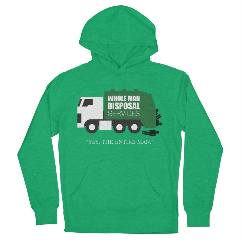 Whole Man Disposal Women's French Terry Pullover Hoody by Marty's Artist Shop
