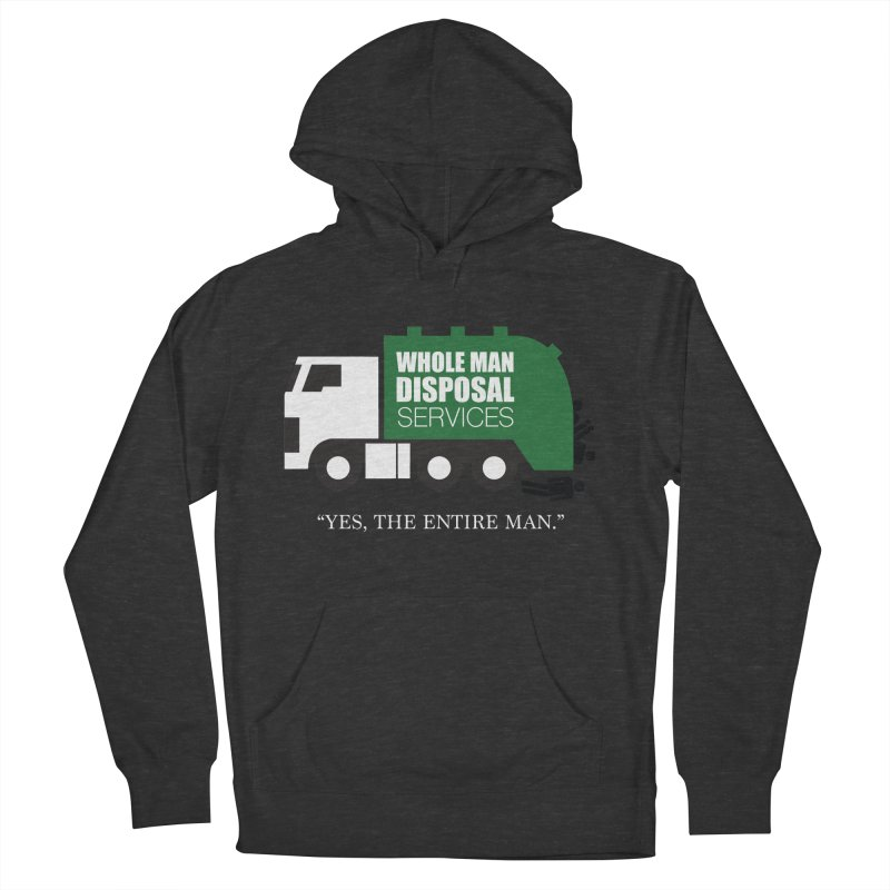Whole Man Disposal Men's French Terry Pullover Hoody by Marty's Artist Shop