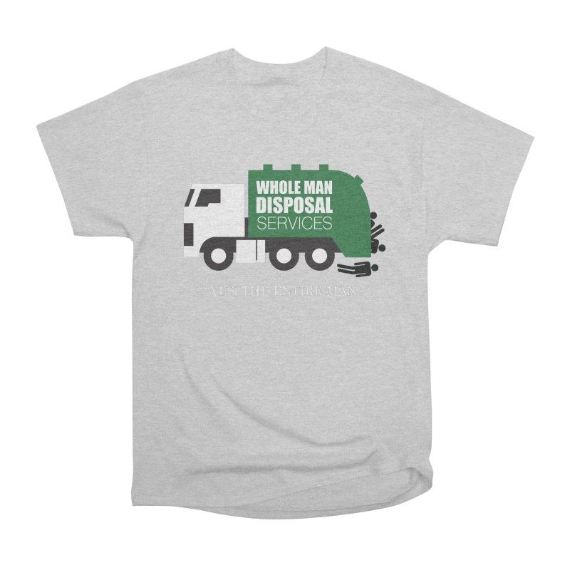 Whole Man Disposal Women's Heavyweight Unisex T-Shirt by Marty's Artist Shop