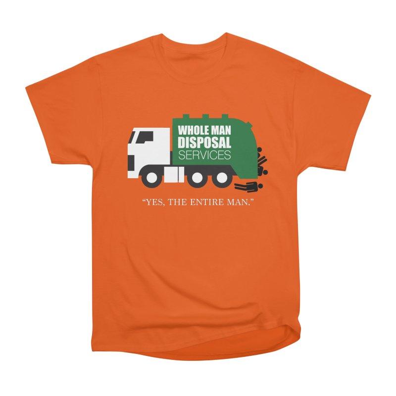 Whole Man Disposal Men's T-Shirt by Marty's Artist Shop