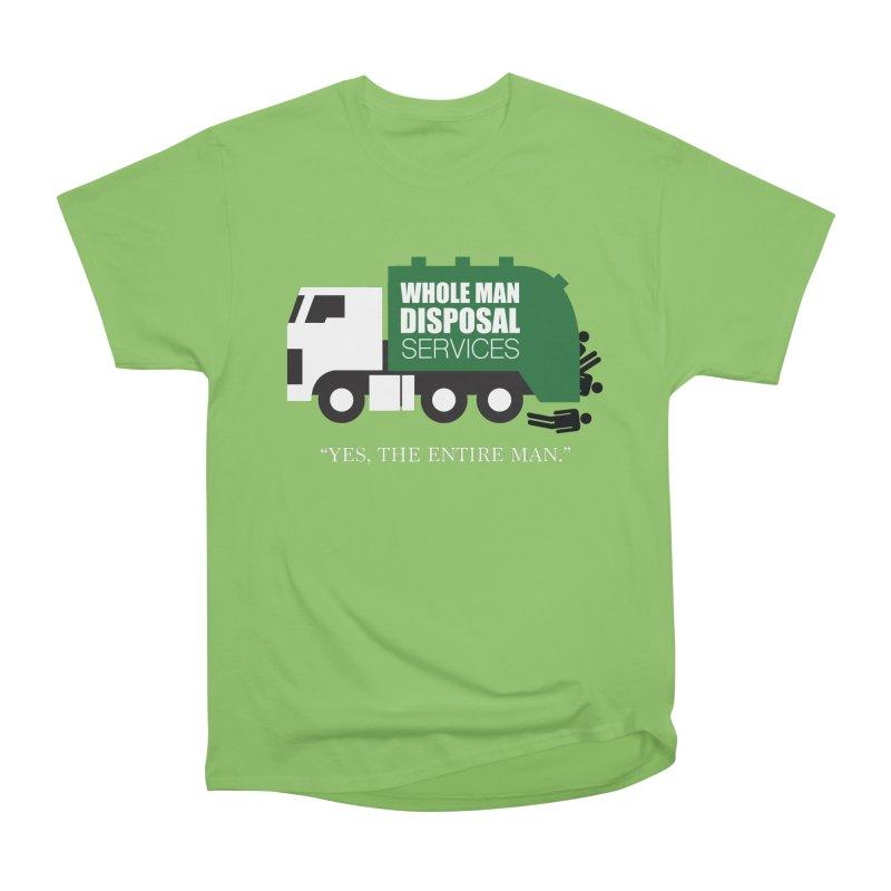 Whole Man Disposal Men's Heavyweight T-Shirt by Marty's Artist Shop