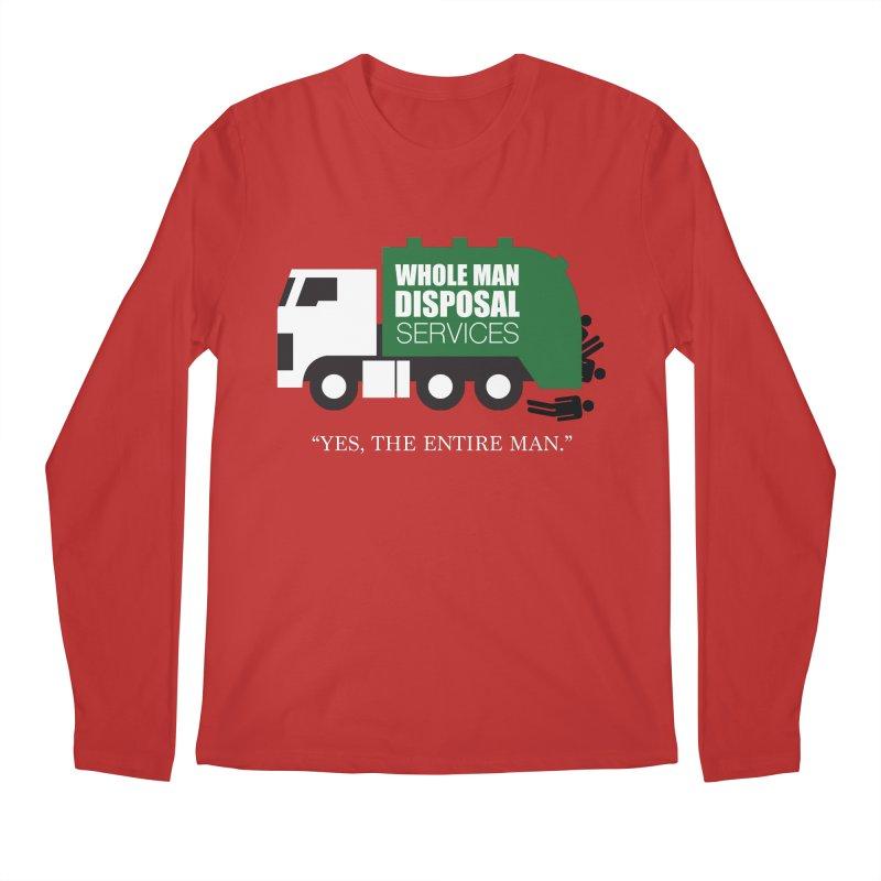 Whole Man Disposal Men's Regular Longsleeve T-Shirt by Marty's Artist Shop