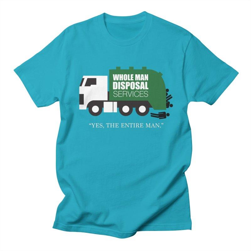 Whole Man Disposal Women's Regular Unisex T-Shirt by Marty's Artist Shop