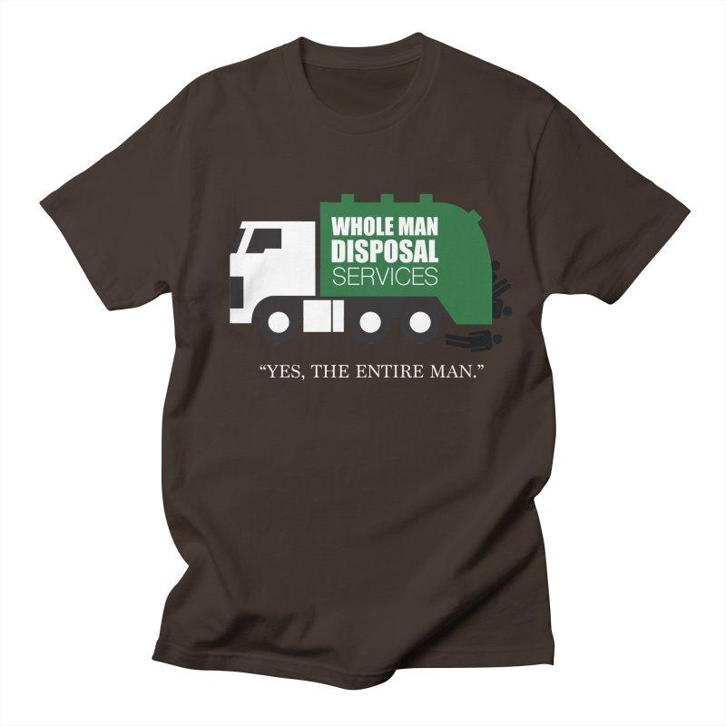 Whole Man Disposal Men's Regular T-Shirt by Marty's Artist Shop