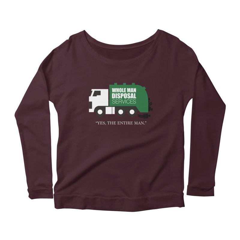Whole Man Disposal Women's Scoop Neck Longsleeve T-Shirt by Marty's Artist Shop