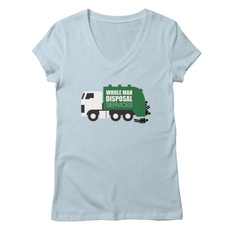 Whole Man Disposal Women's V-Neck by Marty's Artist Shop