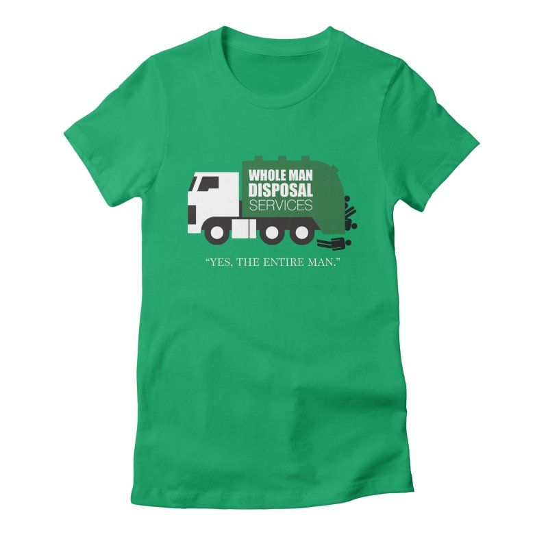 Whole Man Disposal Women's Fitted T-Shirt by Marty's Artist Shop