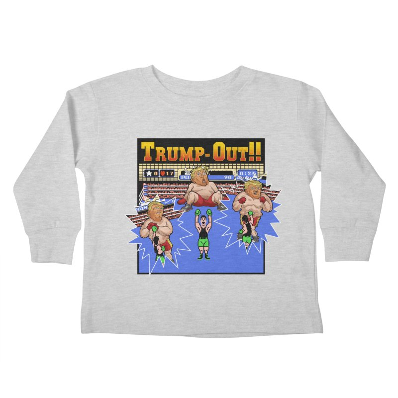 Trump-Out!! Kids Toddler Longsleeve T-Shirt by Marty's Artist Shop