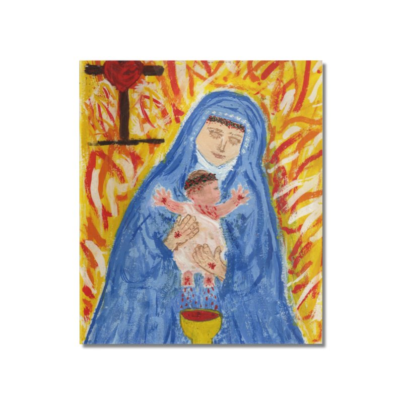 Mary with Infant Jesus Crucified Home Mounted Acrylic Print by Mary Kloska Fiat's Artist Shop