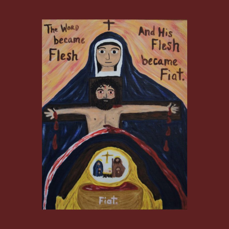The Word Became Flesh Home Fine Art Print by Mary Kloska Fiat's Artist Shop