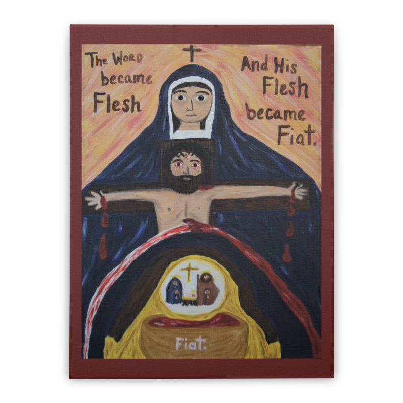 The Word Became Flesh Home Stretched Canvas by Mary Kloska Fiat's Artist Shop