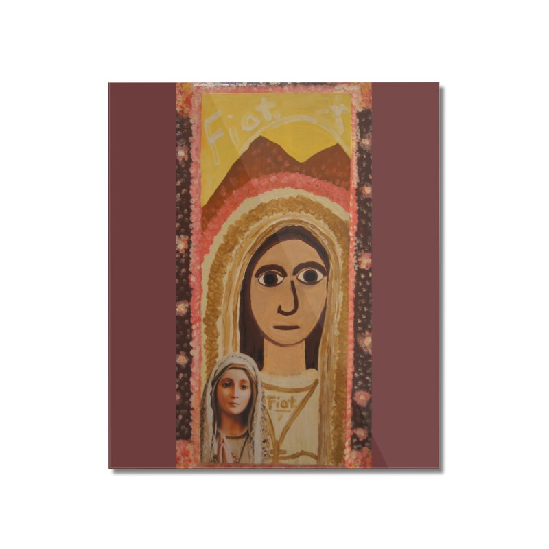 Our Lady of Fatima -Morning Glory Home Mounted Acrylic Print by Mary Kloska Fiat's Artist Shop