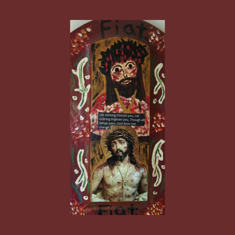 Jesus Crucified -Let Nothing Disturb You... Home Fine Art Print by Mary Kloska Fiat's Artist Shop