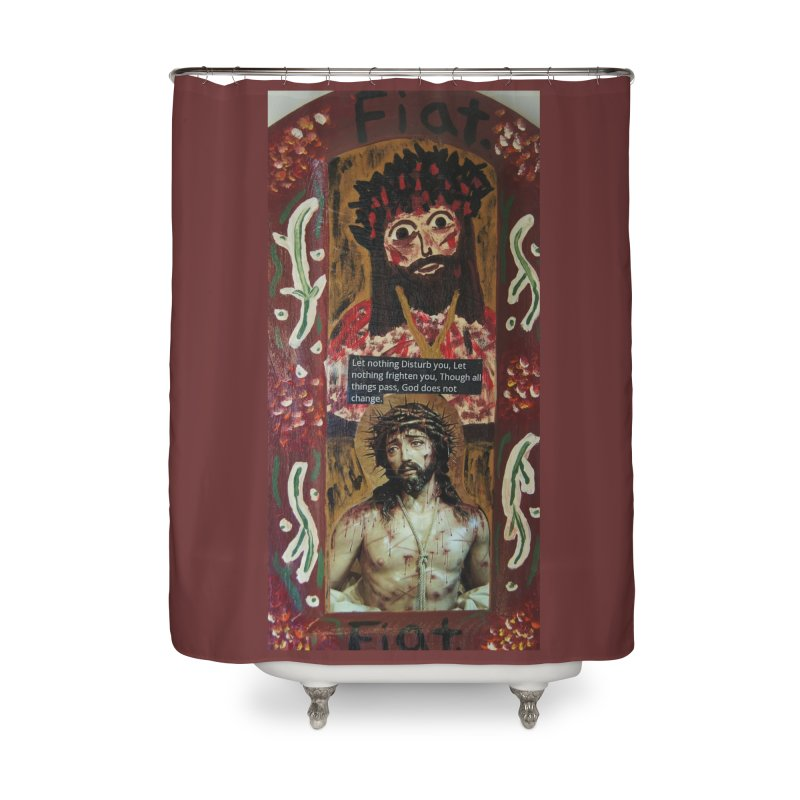Jesus Crucified -Let Nothing Disturb You... Home Shower Curtain by Mary Kloska Fiat's Artist Shop