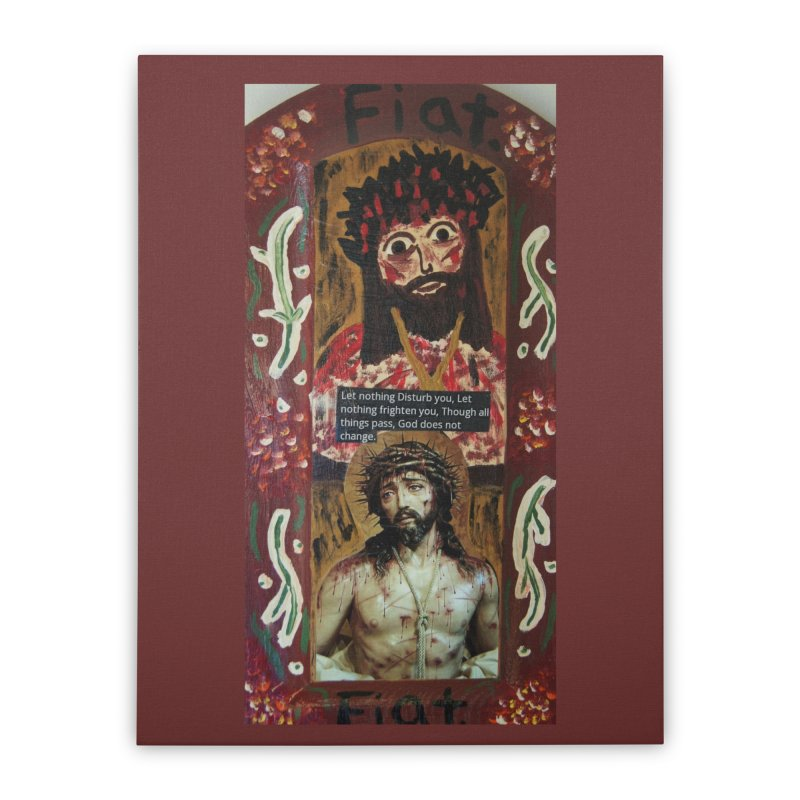 Jesus Crucified -Let Nothing Disturb You... Home Stretched Canvas by Mary Kloska Fiat's Artist Shop