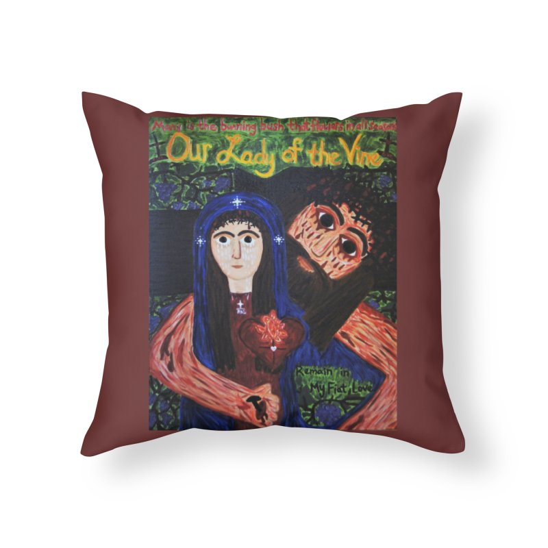 Our Lady of the Vine Home Throw Pillow by Mary Kloska Fiat's Artist Shop