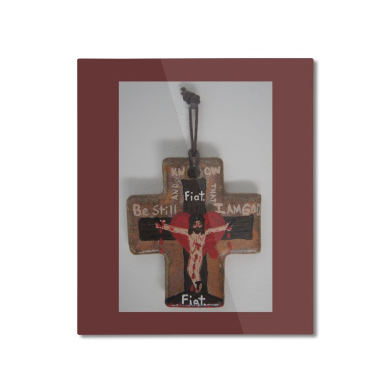 Be Still and Know that I am God Cross Home Mounted Aluminum Print by Mary Kloska Fiat's Artist Shop
